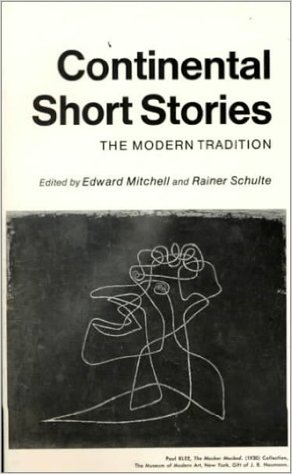 Continental Short Stories: The Modern Tradition by Edward Mitchell and Rainer Schulte