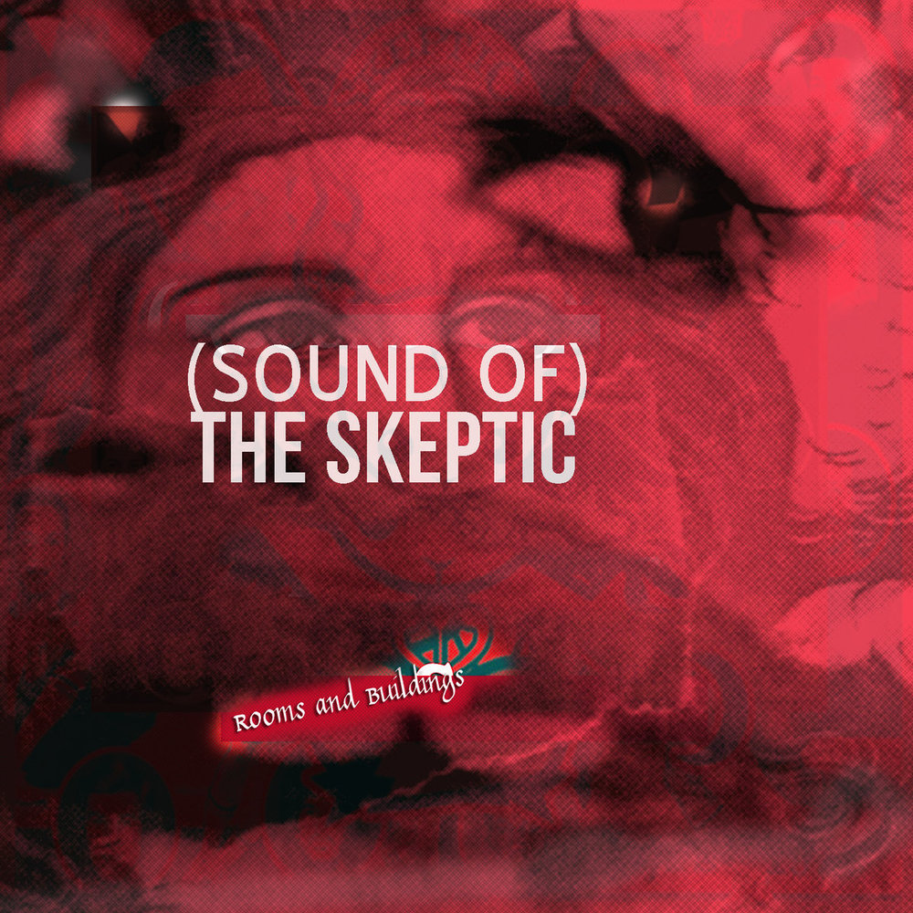 Sound of the Skeptic 'Rooms and Buildings' cover art.jpg