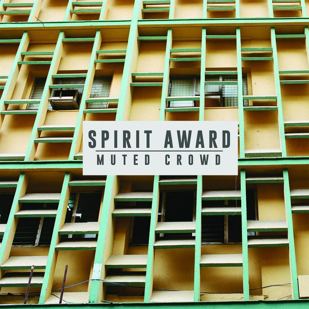 SPIRIT AWARD 'Muted Crowd' cover art.jpg