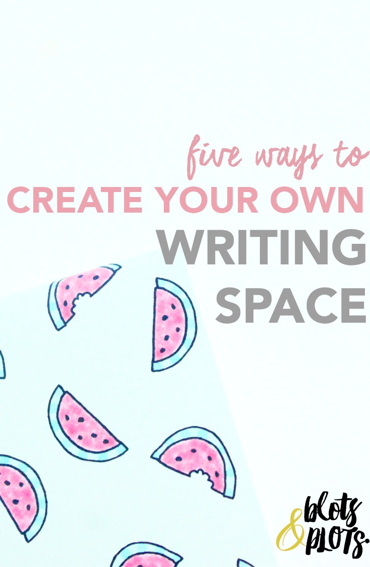 Create Your Own Writing Space