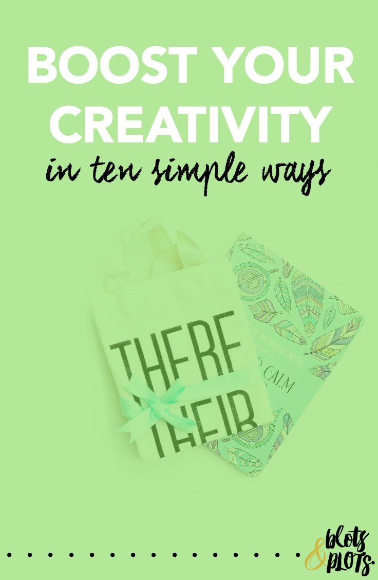 Boost Your Creativity | Blots & Plots.jpg