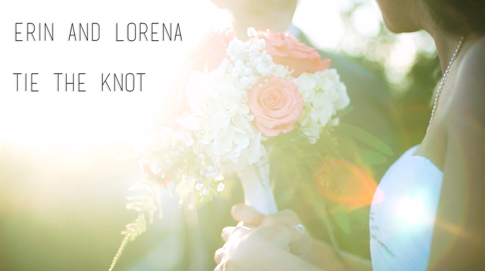 Erin and lorena wedding video / 2017