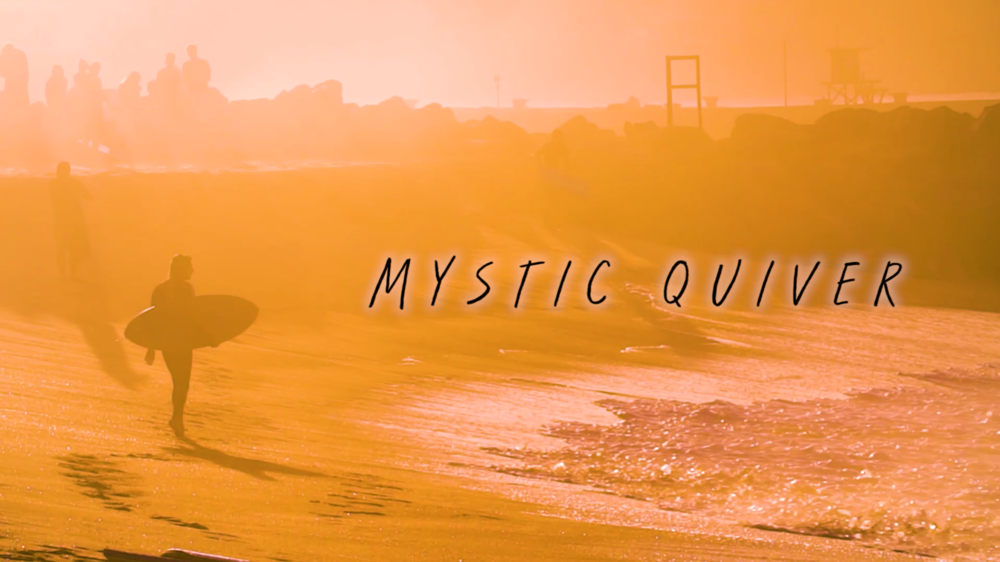 Mystic quiver; featuring john weber