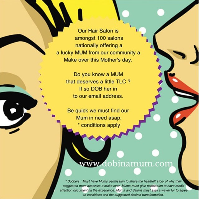 Salon nook is proud to be involved with the 'dob in a mum ' national project 100 salons across are involved. we make over  a deserving mum from our community this mothers day . Email info@kathyhogan.com.au if you know a mum that would like a makeover  #dobinamum #mothersday www.dobinamum.com