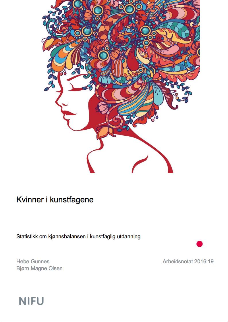 """NIFU-notatet """"Kvinner i kunstfagene"""" (2016)"""