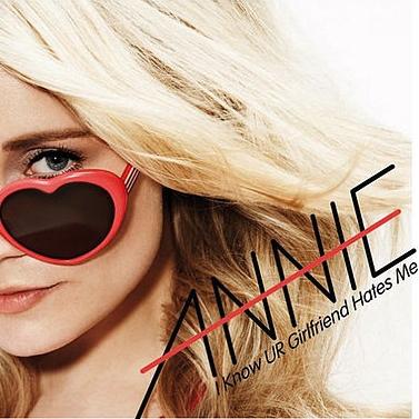 I_Know_UR_Girlfriend_Hates_Me_(Annie_single_-_cover_art).jpg