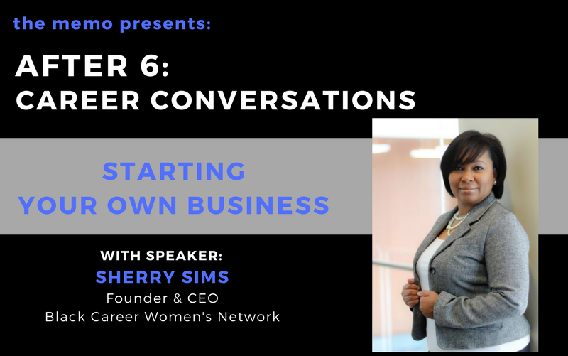 After 6: Career Conversations with Sherry Sims, Founder of Black Women's Career Network