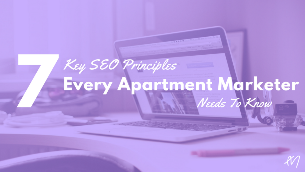 7 Key SEO Principles Every Apartment Marketer Needs to Know