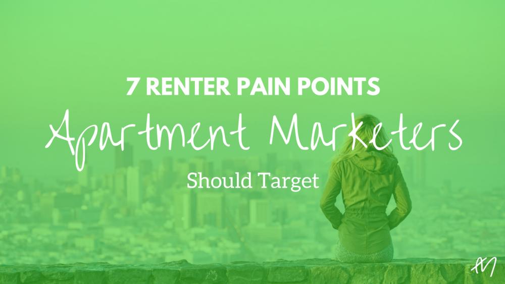7 Renter Pain Points Apartment Marketers Should Target