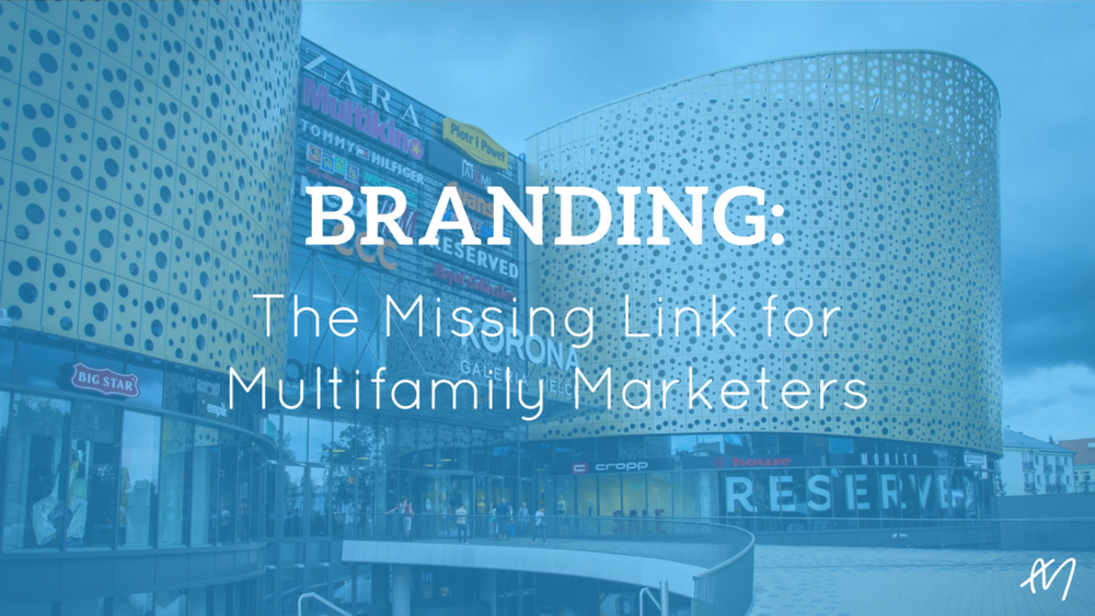 Branding: The Missing Link for Multifamily Marketers