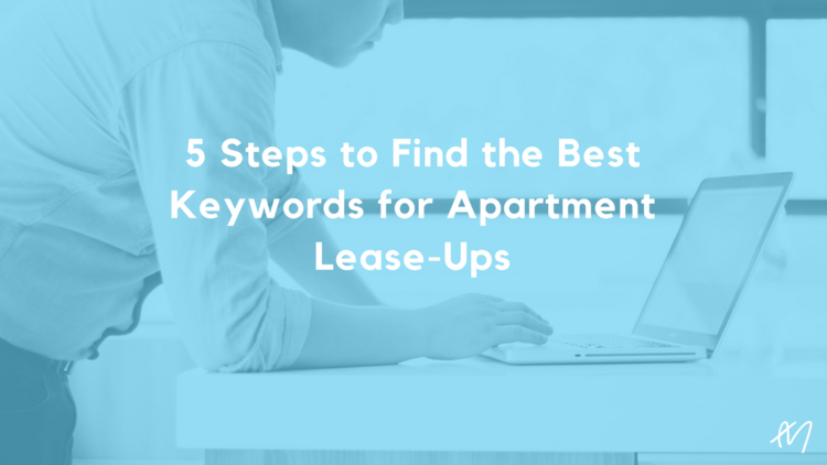 5 Steps to Find the Best Keywords for Apartment Lease-Ups.png