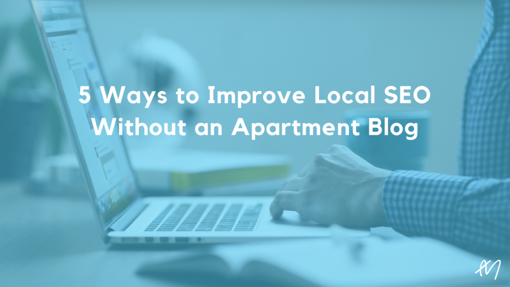 5 Ways to Improve Local SEO Without an Apartment Blog.png