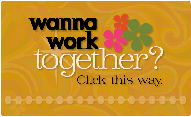Wanna work together? Click this way.
