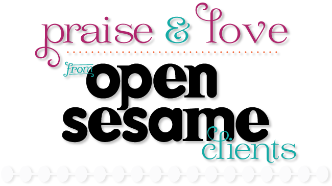 praise + love from open sesmae clients