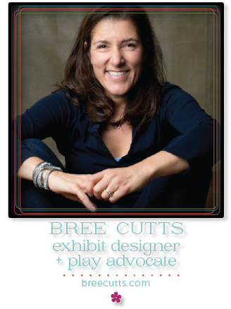 bree cutts, exhibit designer / play advocate, breecutts.com
