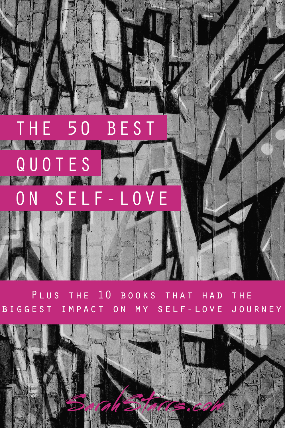 The 50 Best Quotes To Amp Up Your Self Love Sarah Starrs
