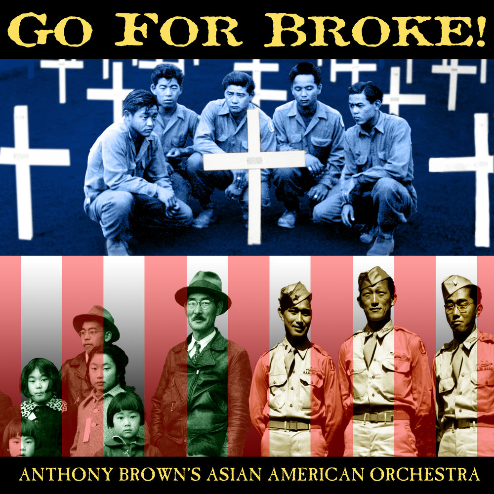 Go For Broke! A Salute to Nisei Veterans - The latest CD by the Asian American Orchestra is dedicated to the courageous Nisei (