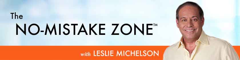 The No-Mistake Zone™ with Leslie Michelson