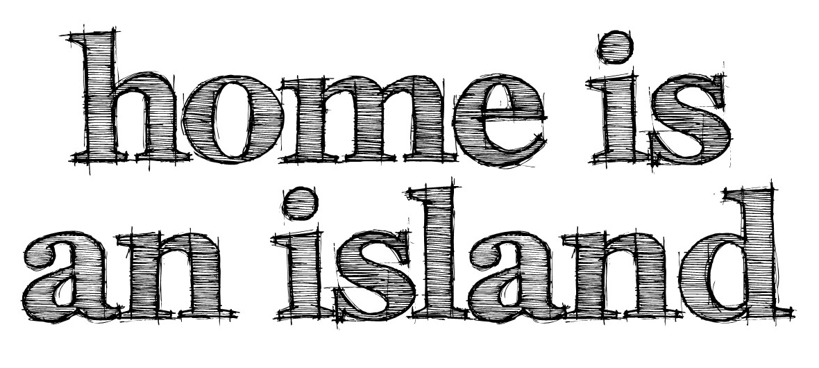 home is an island