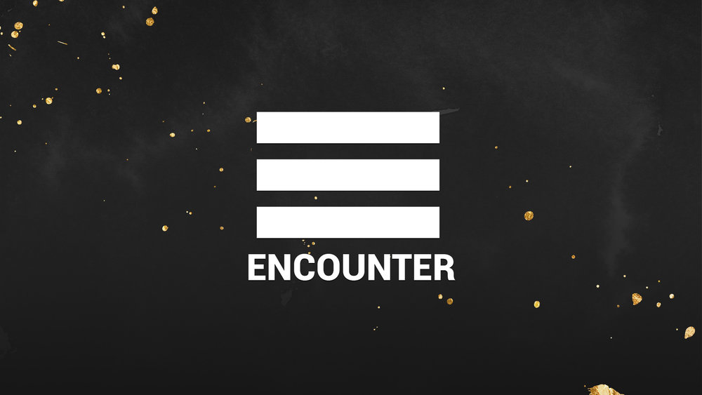 Encounter - Student Ministry    Thursday - 7PM   Fair Trade Cafe