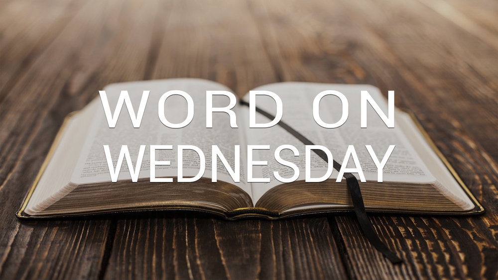 Word on Wednesday - In-depth Bible Study   Wednesday - 6:30PM  Fair Trade Cafe