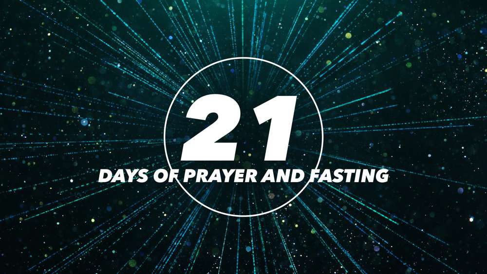 21 Days of Prayer and Fasting   Jan 6-27