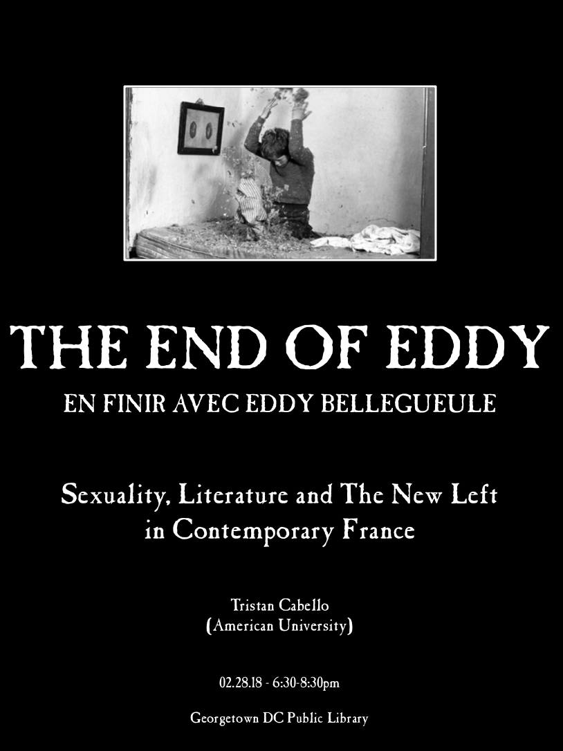 The End of Eddy - Sexuality, Literature and The New Left in Contemporary FranceTristan CabelloGeorgetown Public Library