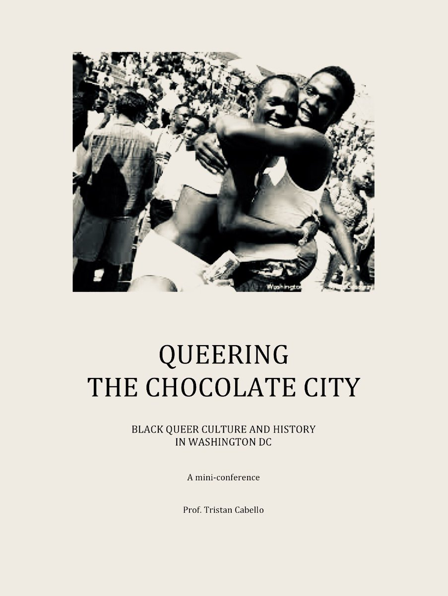 Queering the Chocolate City - Black Queer Culture and History in Washington DC. A Mini-Conference with the Students of