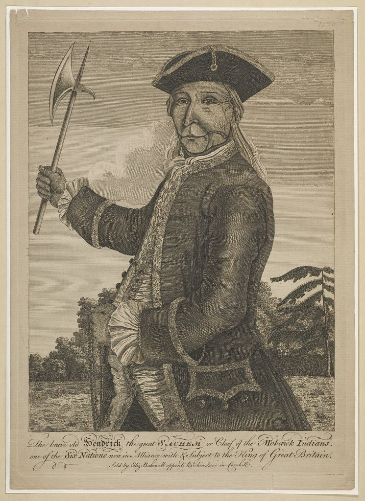 The brave old Hendrick the great sachem or chief of the Mohawk Indians, etching and engraving, London, 1755.