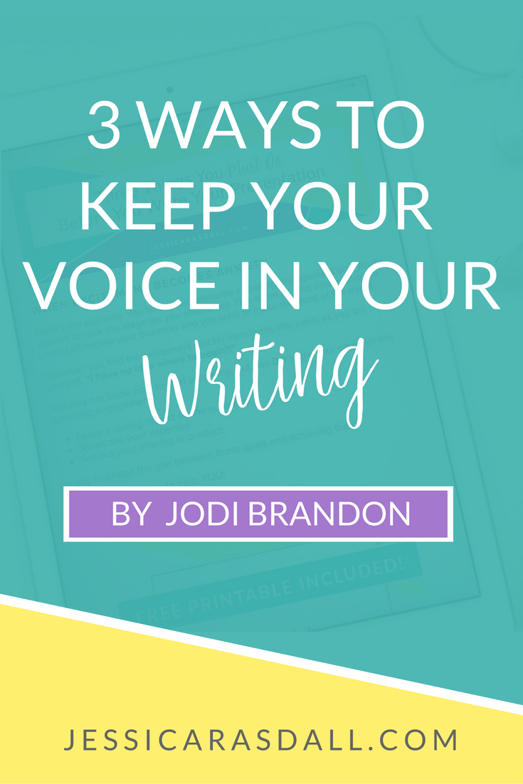 3 Ways to Keep Your Voice in Your Writing by Jodi Brandon