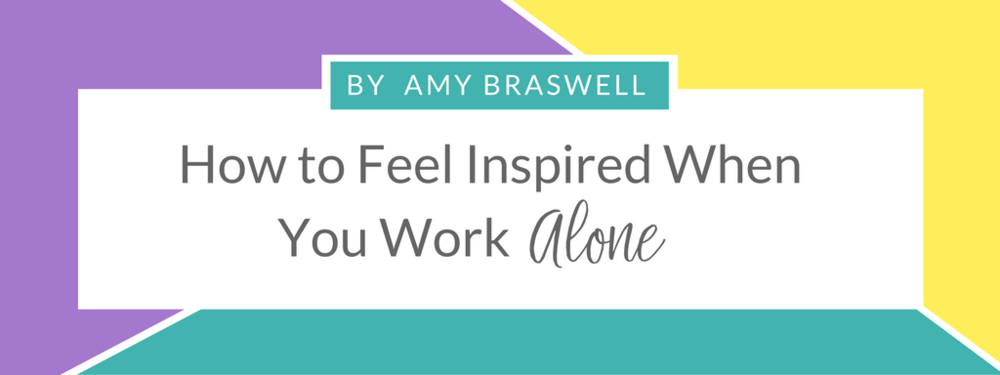 How to feel inspired when you work alone