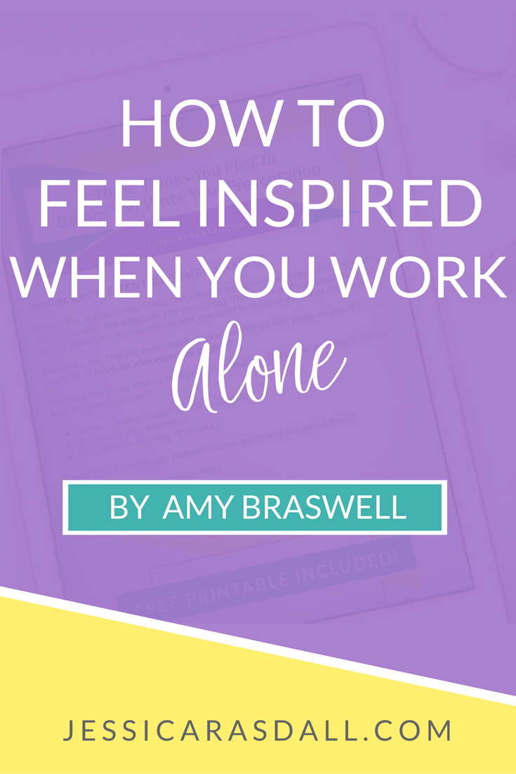 Tips on how to feel inspired when you work from home, ALONE   by Amy Braswell