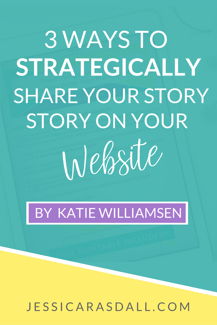Three ways to strategically share your story on your website | Katie Williamsen