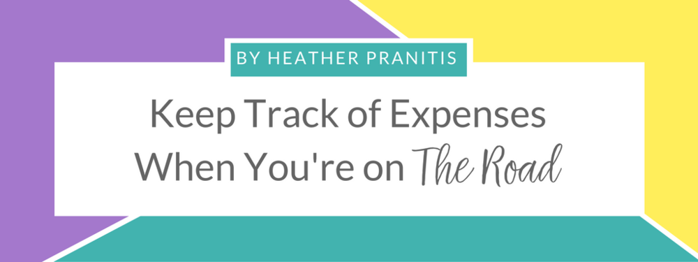 Keep Track of Expenses When You're on The Road, by Heather Pranitis.png