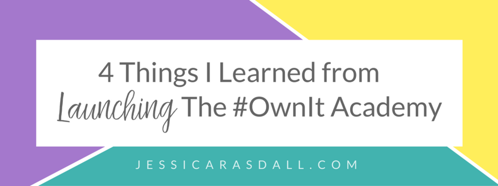 4 Things I Learned from Launching the #OwnIt Academy