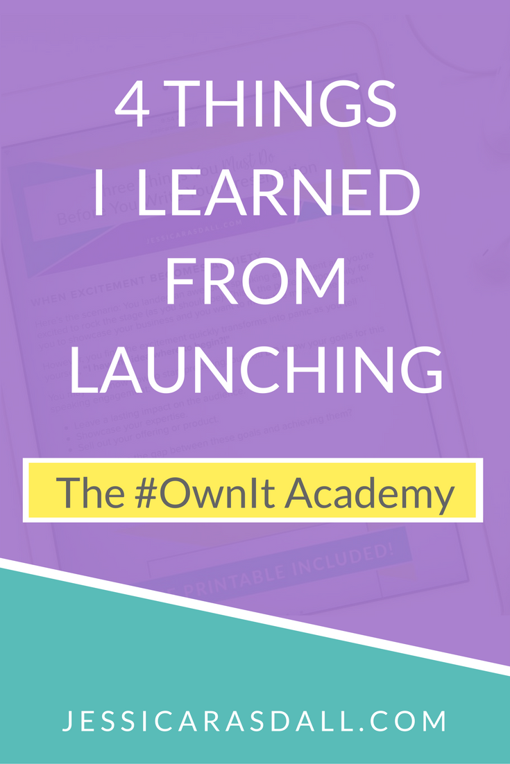 4 Things I learned from launching my online program, The #OwnIt Academy