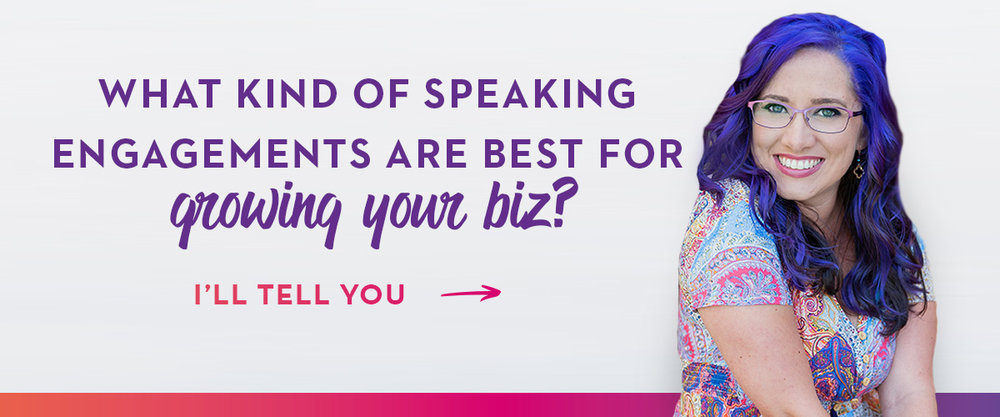 What Kind Of Speaking Engagements Are Best For Growing Your Biz_A.jpg