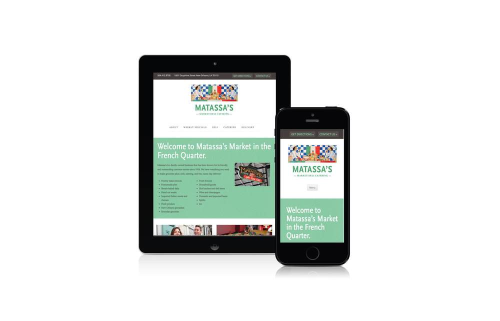 We designed a website for the beloved French Quarter grocery Matassa's that showcases their services, including weekly specials, deli offerings, catering and delivery. The user friendly CMS makes it easy for them to update offerings and prices. www.matassas.com