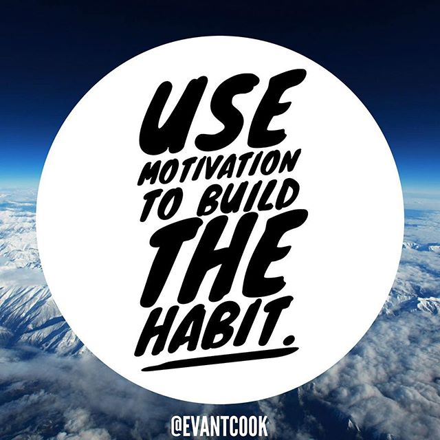 Motivation is finicky at best. It's great to get you started, but habits keep you going. The change and transformation you want rests in your habits. - There's nothing more motivating than progress. Consistency in your habits, your new habits, creates that progress.
