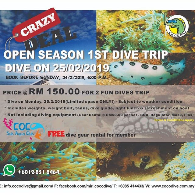 The Dive Season is Opening Soon! 👏  Join our first open season dive with CRAZY DEAL! 🤪  Dive on Monday, 25/2/2019  PRICE @ RM 150.00 FOR 2 FUN DIVES TRIP - Limited space ONLY! - Subject to weather condition - Includes weights, weight belt, tanks, dive guide, - Includes light lunch & refreshment on boat  Not including diving equipment Gear Rental @ RM50.00 /set - BCD, Regs, Mask & Fins  Other Terms & Conditions Apply