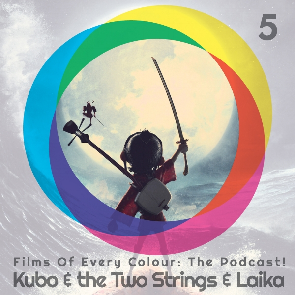 FOEC podcast ep5 – Kubo & the Two Strings & Laika