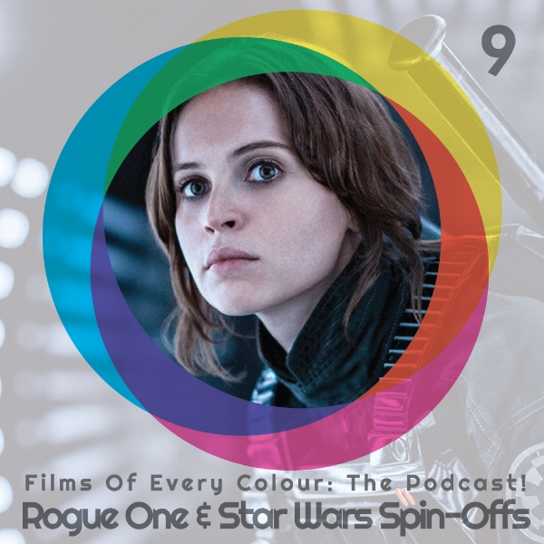 FOEC podcast ep 9 – Rogue One & Star Wars Spin-Offs