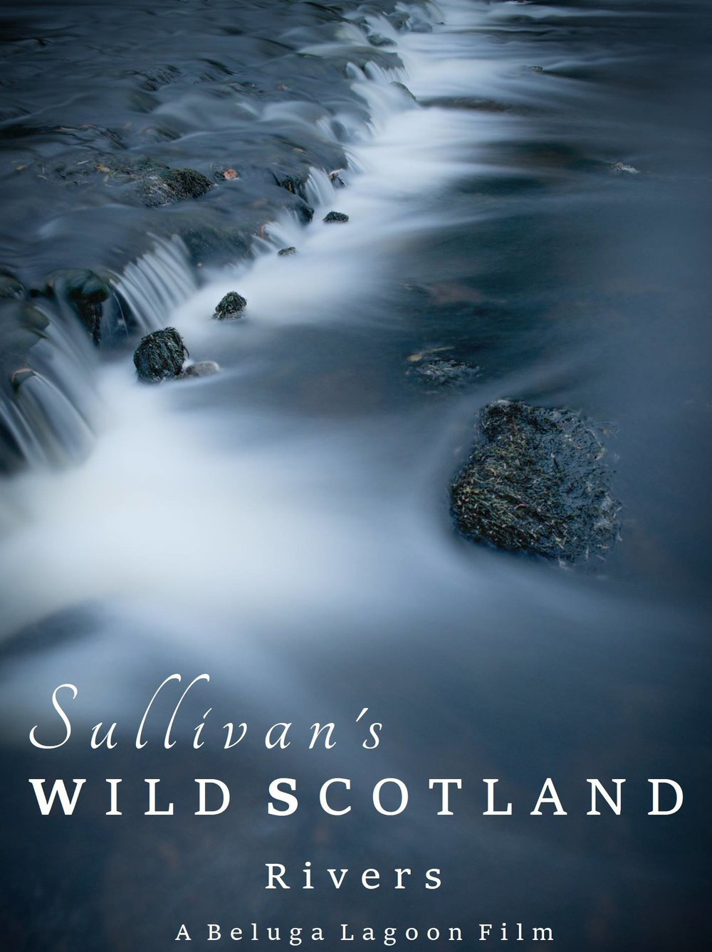 Sullivan's Wild Scotland Rivers
