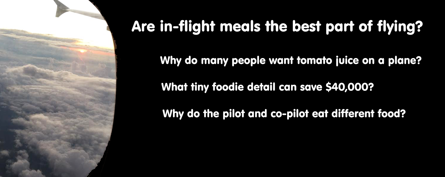 Being special in the skies: food + flying