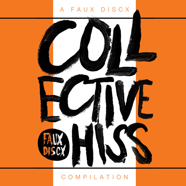 FAUX 025 VARIOUS ARTISTS – Collective Hiss LP / Tape Cassette / Digital Download