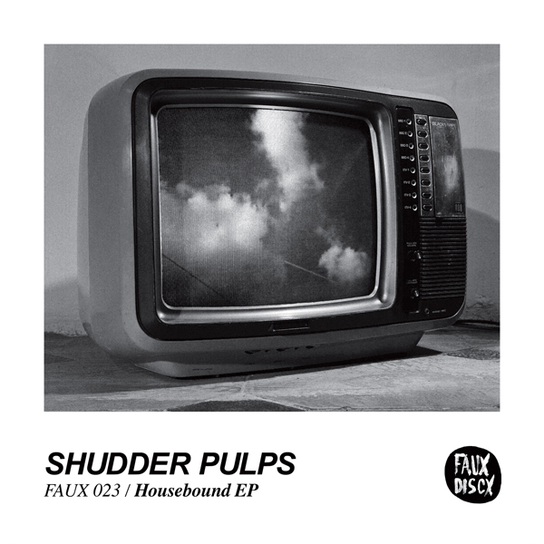 "FAUX 023 SHUDDER PULPS – Housebound EP 7"" / Digital Download"