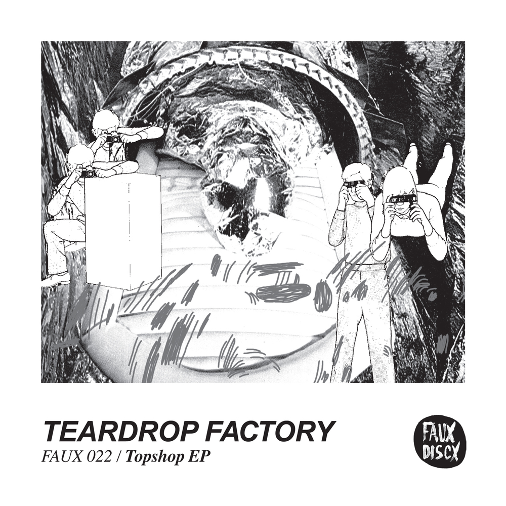 "FAUX 022 TEARDROP FACTORY – Topshop EP 7"" / Digital Download"
