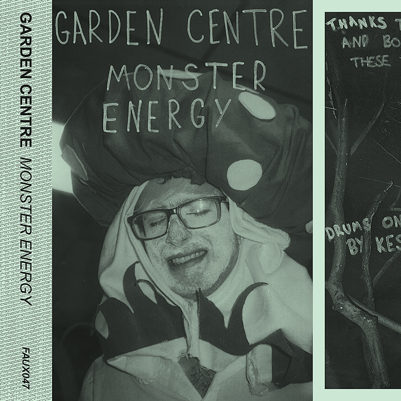 FAUX047 GARDEN CENTRE – Monster Energy Tape Cassette / Digital Download
