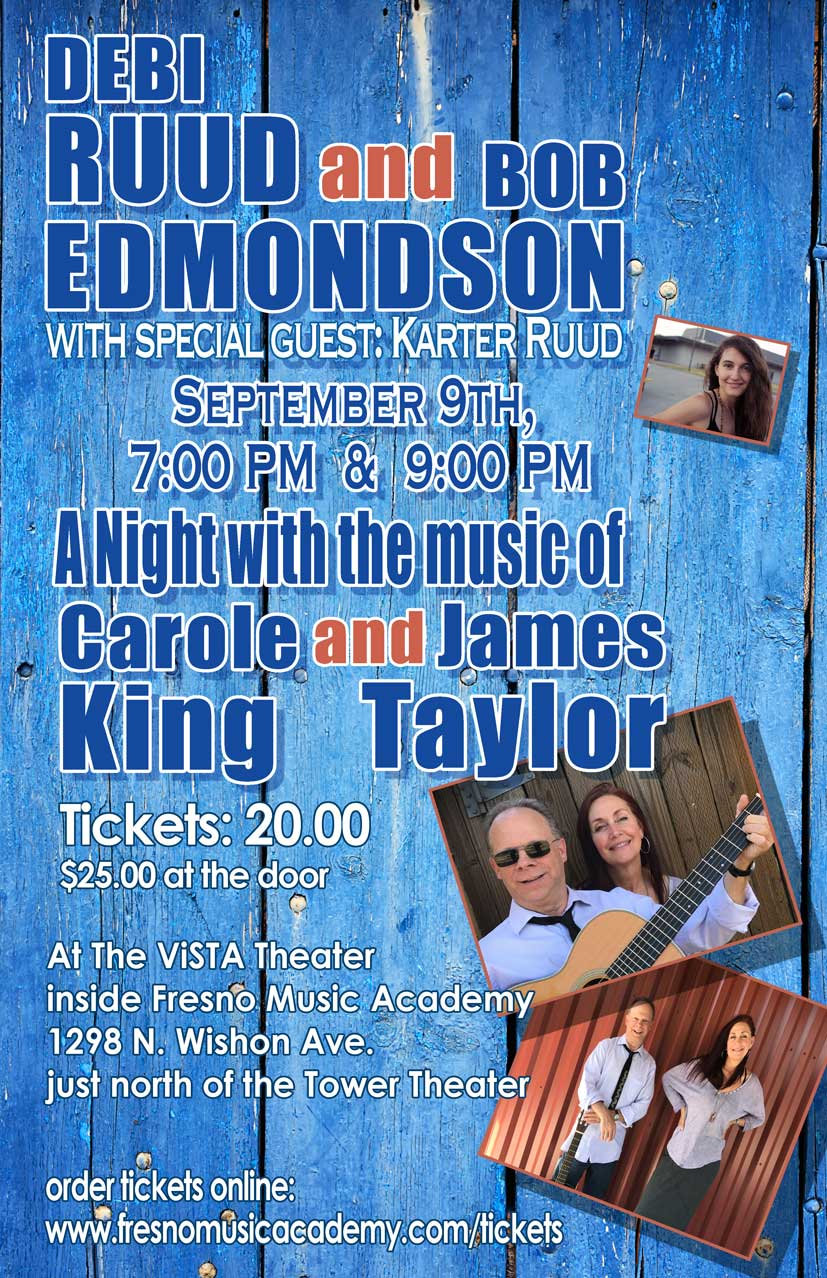 Don't miss this one! - Debi Ruud, Fresno's best known singer and Bob Edmondson of Sonoma CA. are at it again. The best of Carole King and James Taylor