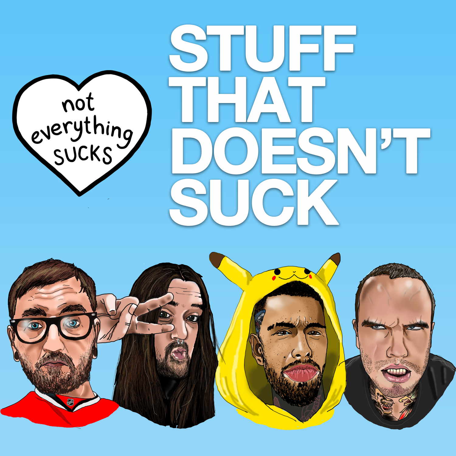 Stuff That Doesn't Suck - Not Everything Sucks